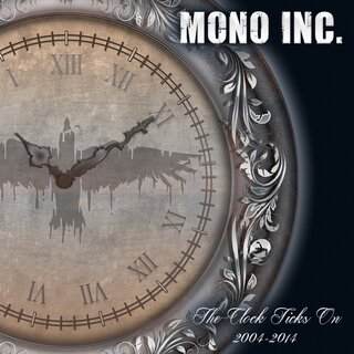 MONO INC. - The Clock Ticks On 2004-2014 inkl. Alive & Acoustic (2CD)